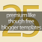 25 Premium Like Though Free Blogger Templates
