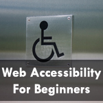 A Complete Beginner's Guide to Web Accessibility