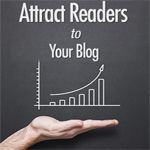 Simple Ways to Attract Readers to Your Blog