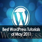 40+ Best WordPress Tips and Tutorials of May 2011