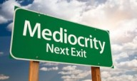 Headed towards Mediocrity