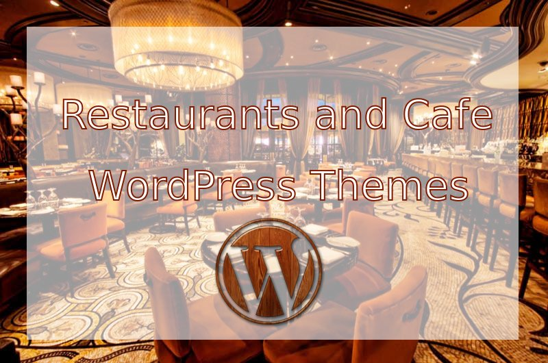 Restaurant and Cafe WordPress Themes